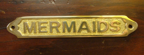 """MERMAIDS"" brass sign plaque, 6"" (new)"