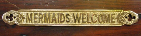 """MERMAIDS WELCOME"" brass sign plaque, 11-1/2"" (new)"